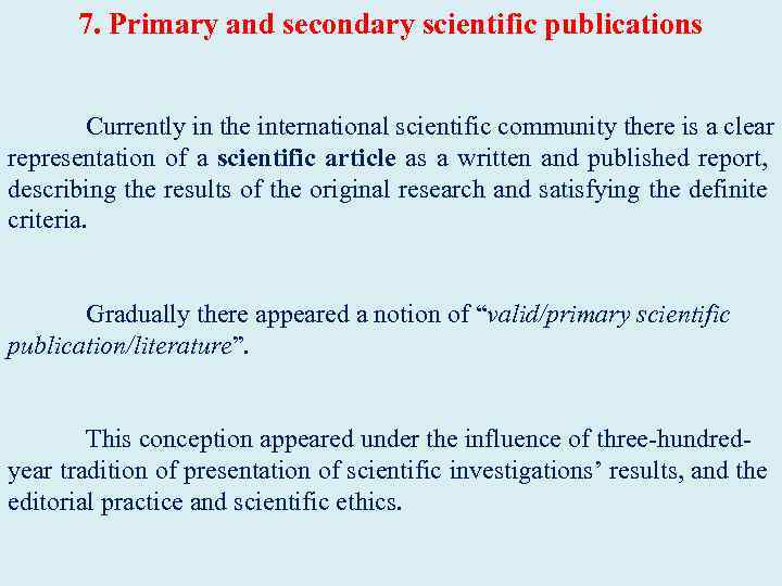 7. Primary and secondary scientific publications Currently in the international scientific community there is