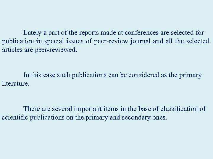 Lately a part of the reports made at conferences are selected for publication