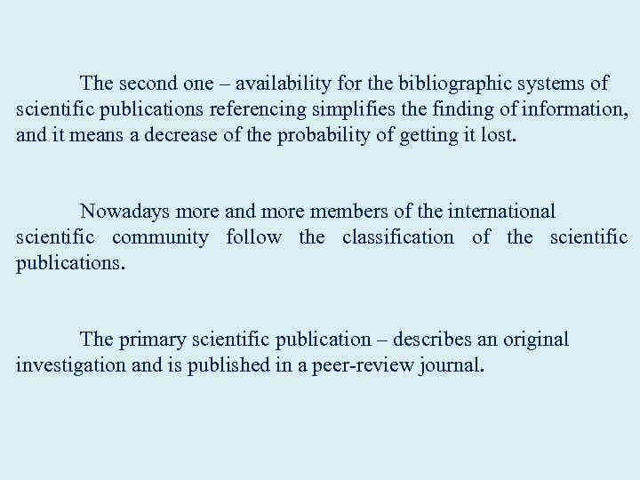 The second one – availability for the bibliographic systems of scientific publications referencing