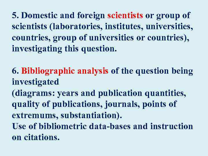 5. Domestic and foreign scientists or group of scientists (laboratories, institutes, universities, countries, group