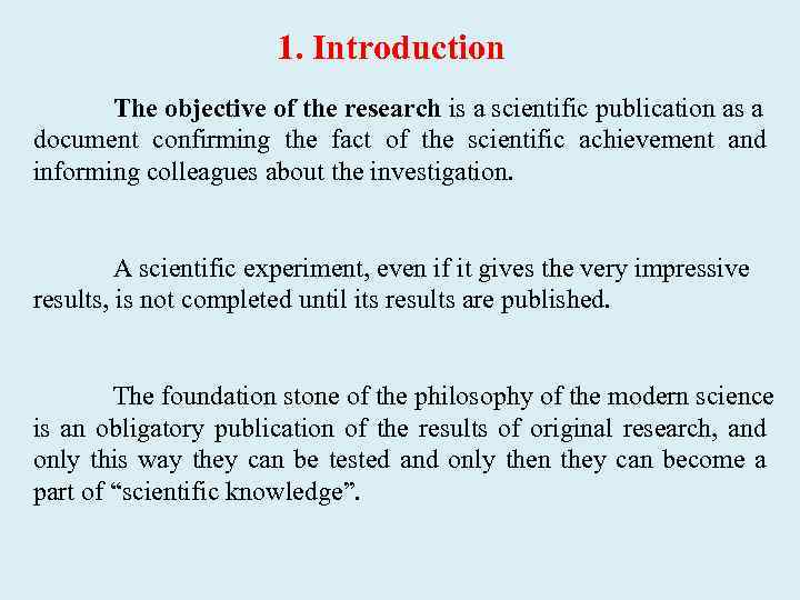 1. Introduction The objective of the research is a scientific publication as a document