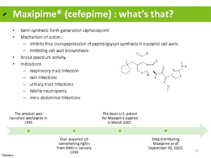 Maxipime® (cefepime) : what's that? • • Semi synthetic forth generation cephalosporin Mechanism of