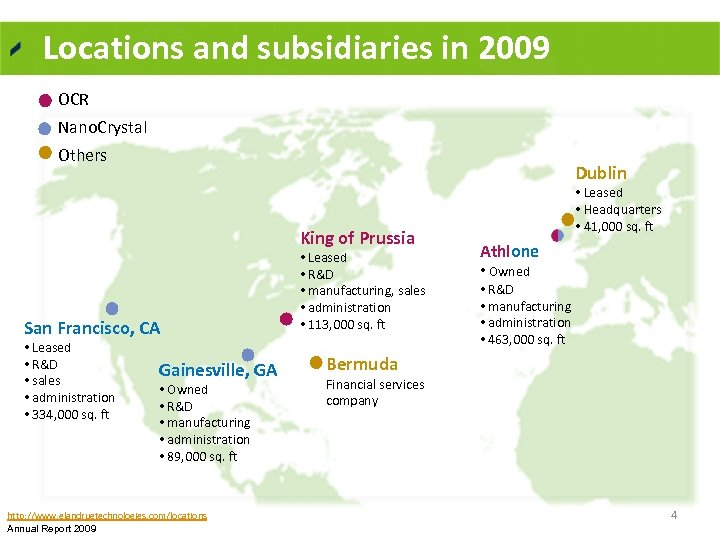 Locations and subsidiaries in 2009 OCR Nano. Crystal Others Dublin King of Prussia San