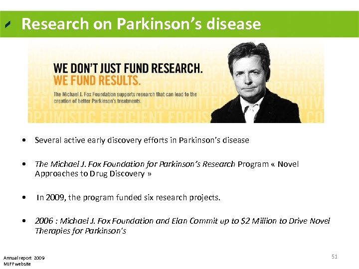 Research on Parkinson's disease • Several active early discovery efforts in Parkinson's disease •