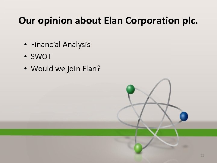 Our opinion about Elan Corporation plc. • Financial Analysis • SWOT • Would we