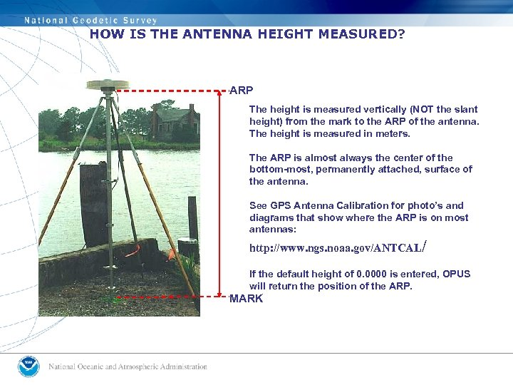 HOW IS THE ANTENNA HEIGHT MEASURED? ARP The height is measured vertically (NOT the