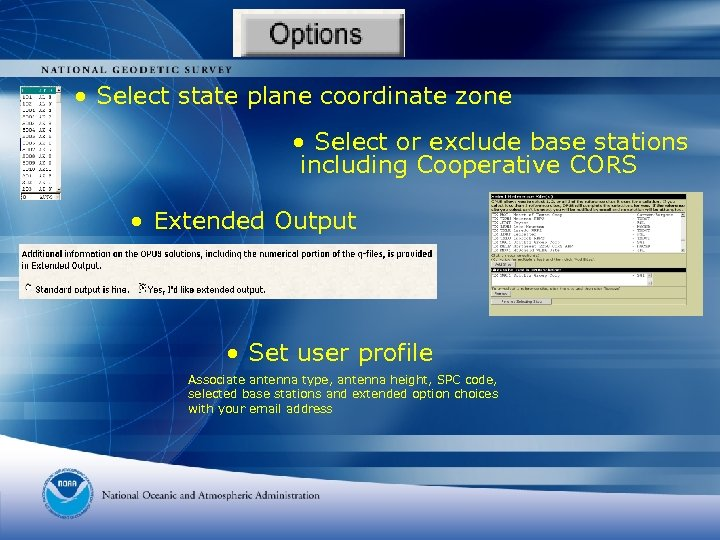 • Select state plane coordinate zone • Select or exclude base stations including