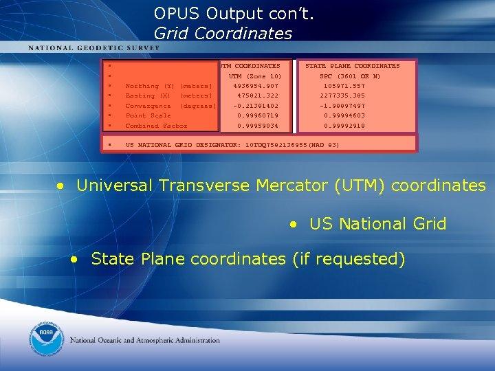 OPUS Output con't. Grid Coordinates • • UTM COORDINATES UTM (Zone 10) Northing (Y)