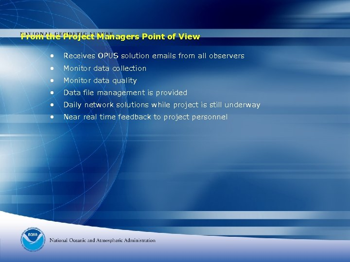 From the Project Managers Point of View • Receives OPUS solution emails from all