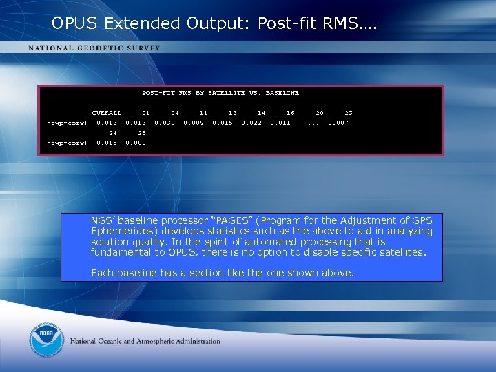 OPUS Extended Output: Post-fit RMS…. POST-FIT RMS BY SATELLITE VS. BASELINE OVERALL 01 04