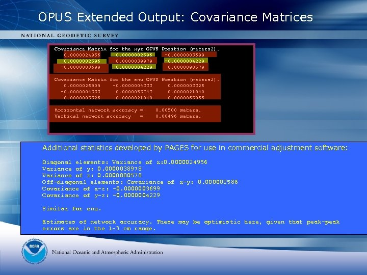 OPUS Extended Output: Covariance Matrices Covariance Matrix for the xyz OPUS Position (meters 2).