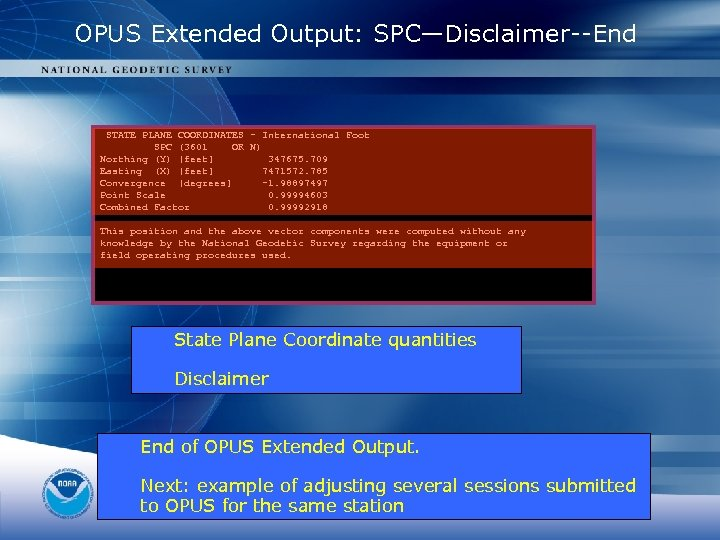 OPUS Extended Output: SPC—Disclaimer--End STATE PLANE COORDINATES - International Foot SPC (3601 OR N)