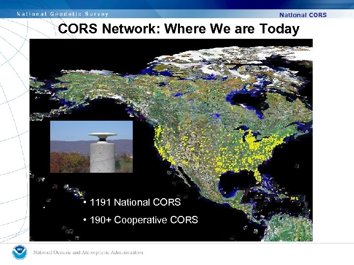 National CORS Network: Where We are Today • 1191 National CORS • 190+ Cooperative