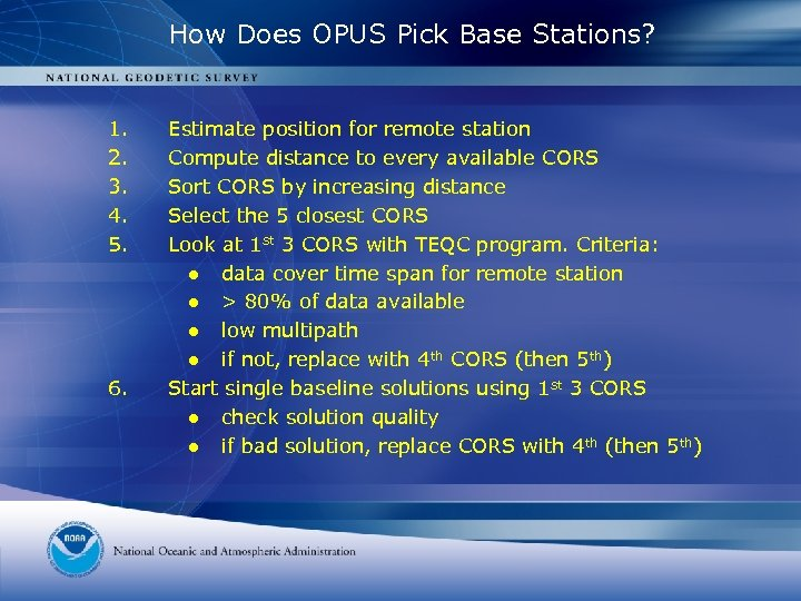 How Does OPUS Pick Base Stations? 1. 2. 3. 4. 5. 6. Estimate position