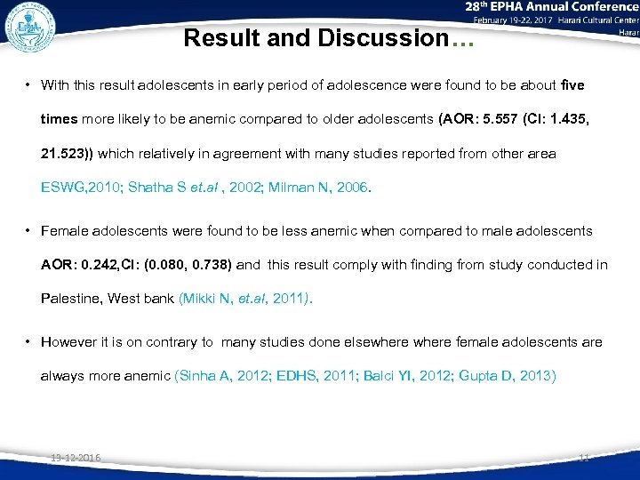 Result and Discussion… • With this result adolescents in early period of adolescence were