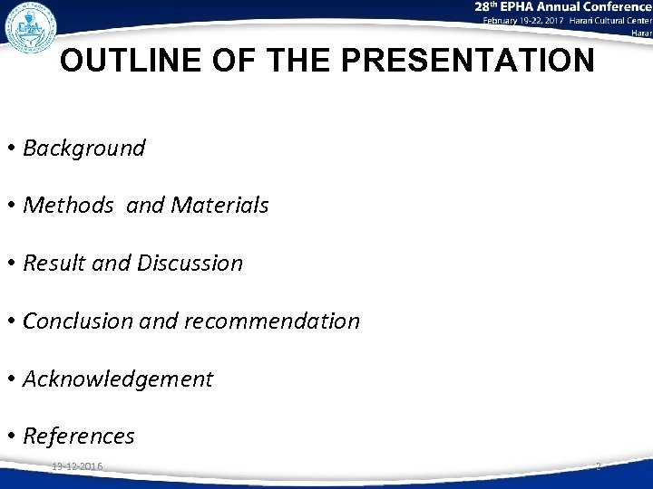 OUTLINE OF THE PRESENTATION • Background • Methods and Materials • Result and Discussion