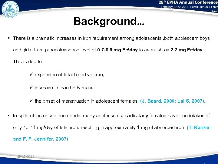 Background… § There is a dramatic increases in iron requirement among adolescents , both
