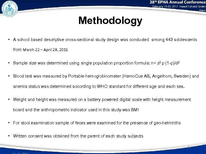 Methodology • A school based descriptive cross-sectional study design was conducted among 443 adolescents