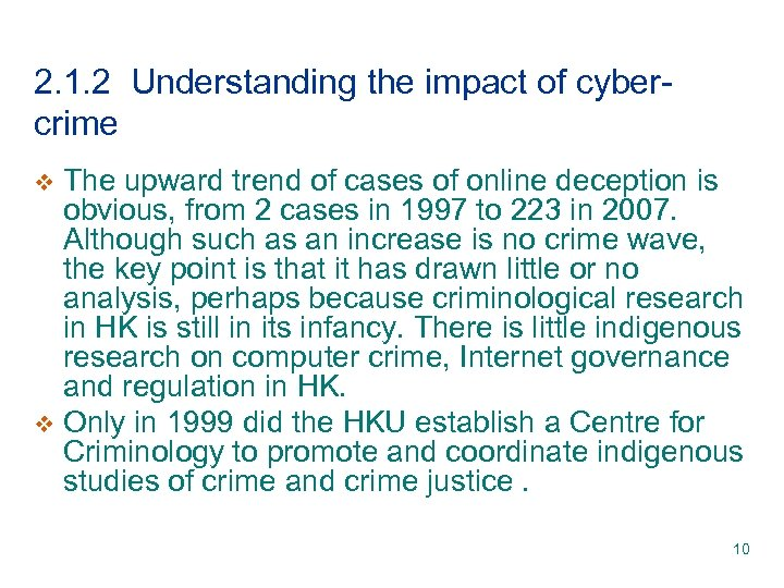 2. 1. 2 Understanding the impact of cybercrime The upward trend of cases of