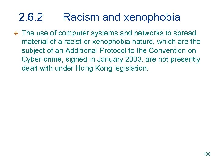 2. 6. 2 v Racism and xenophobia The use of computer systems and networks