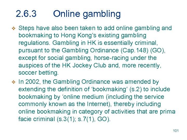 2. 6. 3 v v Online gambling Steps have also been taken to add
