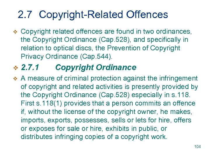 2. 7 Copyright-Related Offences v Copyright related offences are found in two ordinances, the