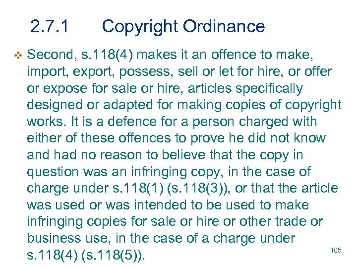 2. 7. 1 v Copyright Ordinance Second, s. 118(4) makes it an offence to