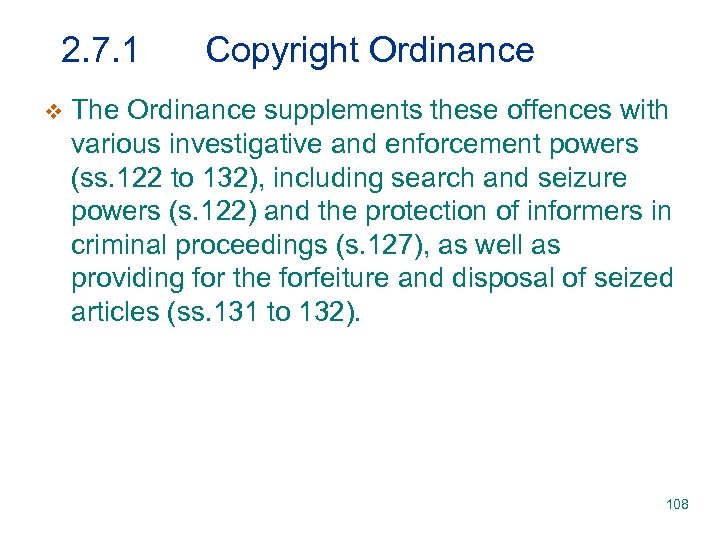 2. 7. 1 v Copyright Ordinance The Ordinance supplements these offences with various investigative
