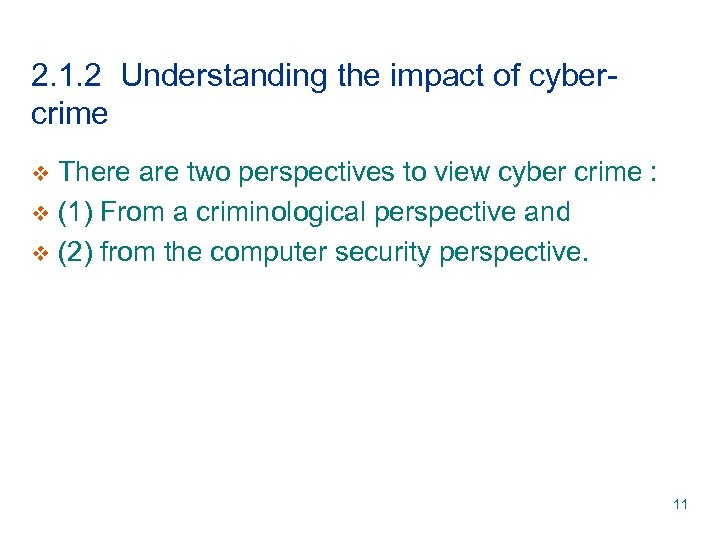 2. 1. 2 Understanding the impact of cybercrime There are two perspectives to view