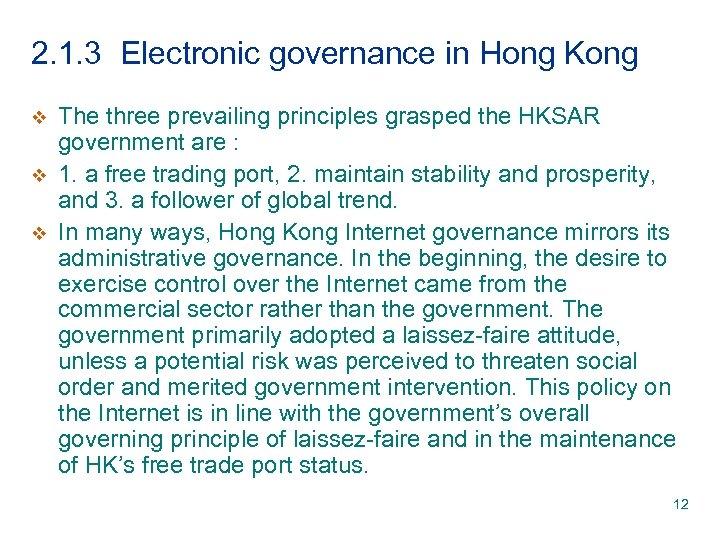 2. 1. 3 Electronic governance in Hong Kong v v v The three prevailing
