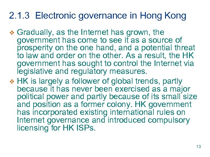 2. 1. 3 Electronic governance in Hong Kong Gradually, as the Internet has grown,