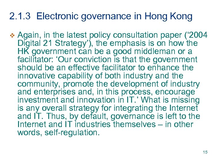 2. 1. 3 Electronic governance in Hong Kong v Again, in the latest policy