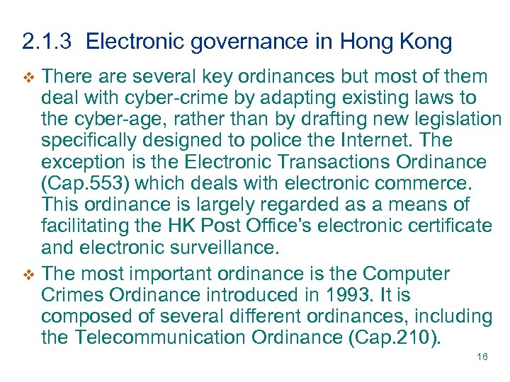 2. 1. 3 Electronic governance in Hong Kong There are several key ordinances but