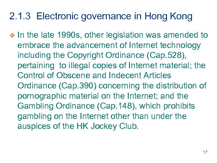 2. 1. 3 Electronic governance in Hong Kong v In the late 1990 s,
