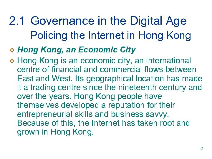 2. 1 Governance in the Digital Age Policing the Internet in Hong Kong, an