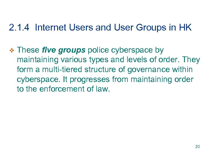 2. 1. 4 Internet Users and User Groups in HK v These five groups