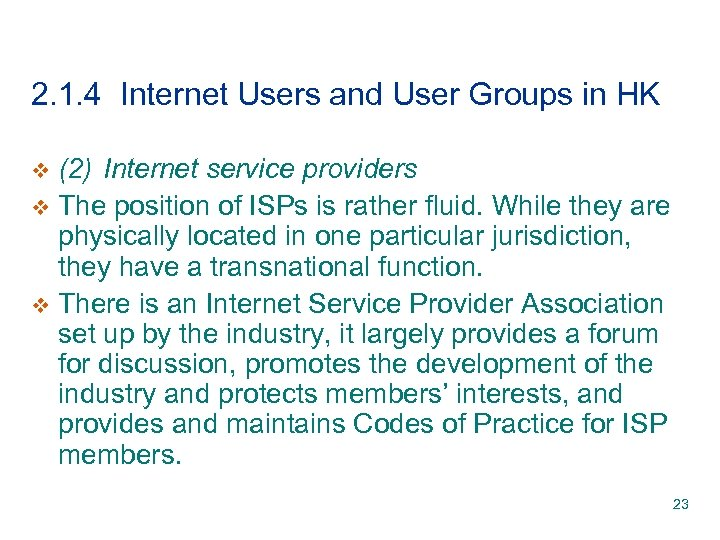 2. 1. 4 Internet Users and User Groups in HK (2) Internet service providers