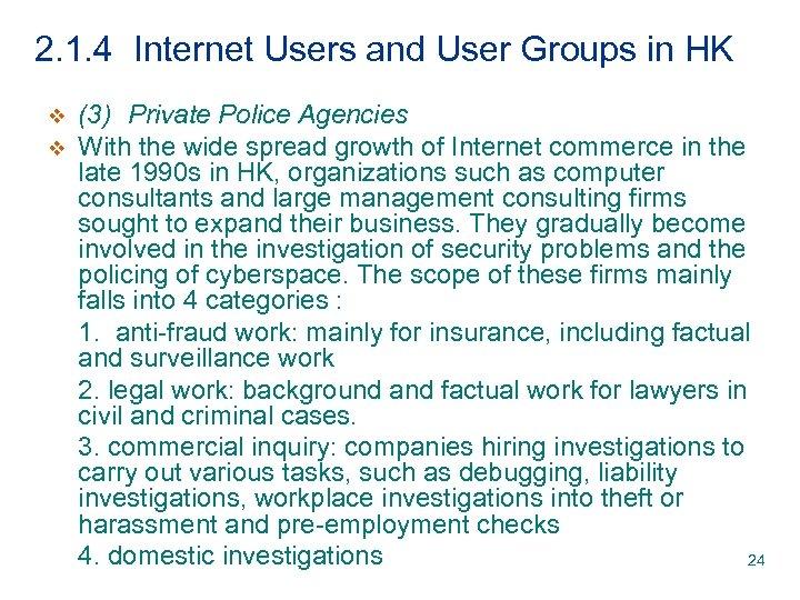 2. 1. 4 Internet Users and User Groups in HK v v (3) Private