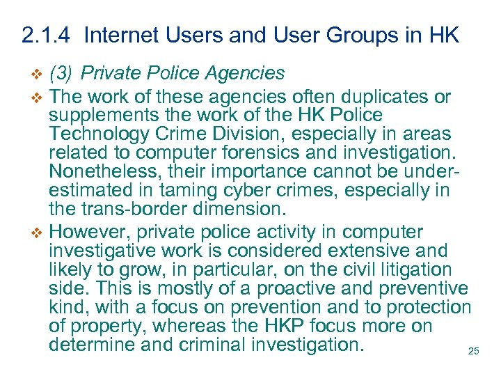 2. 1. 4 Internet Users and User Groups in HK (3) Private Police Agencies