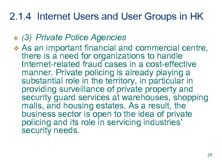 2. 1. 4 Internet Users and User Groups in HK v (3) Private Police