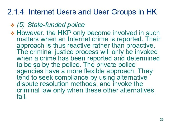 2. 1. 4 Internet Users and User Groups in HK (5) State-funded police v
