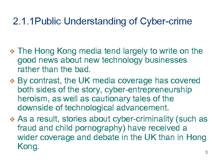 2. 1. 1 Public Understanding of Cyber-crime The Hong Kong media tend largely to
