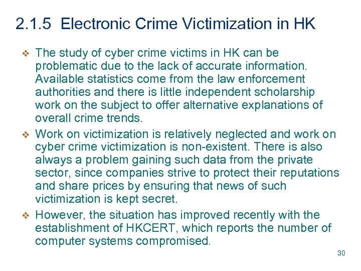 2. 1. 5 Electronic Crime Victimization in HK v v v The study of