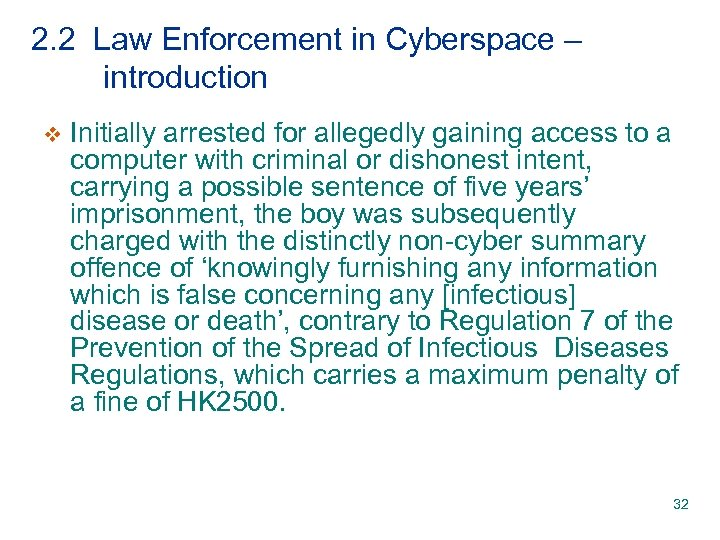2. 2 Law Enforcement in Cyberspace – introduction v Initially arrested for allegedly gaining
