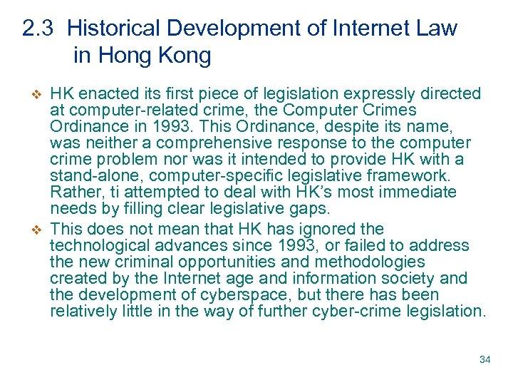 2. 3 Historical Development of Internet Law in Hong Kong v v HK enacted