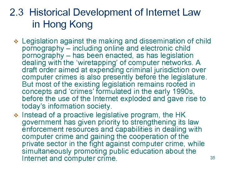 2. 3 Historical Development of Internet Law in Hong Kong v v Legislation against