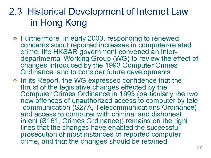 2. 3 Historical Development of Internet Law in Hong Kong v v Furthermore, in