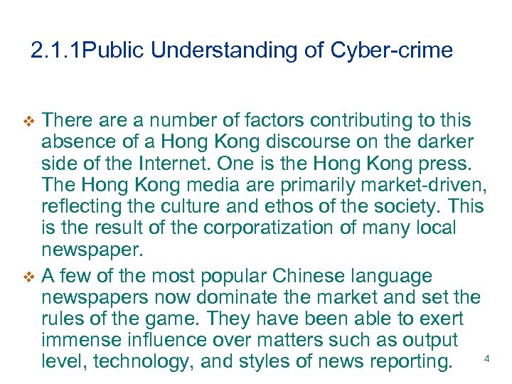 2. 1. 1 Public Understanding of Cyber-crime There a number of factors contributing to