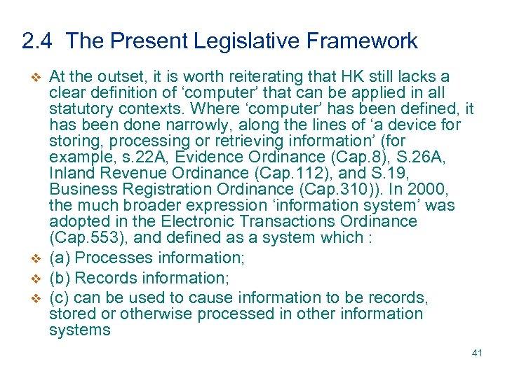 2. 4 The Present Legislative Framework v v At the outset, it is worth
