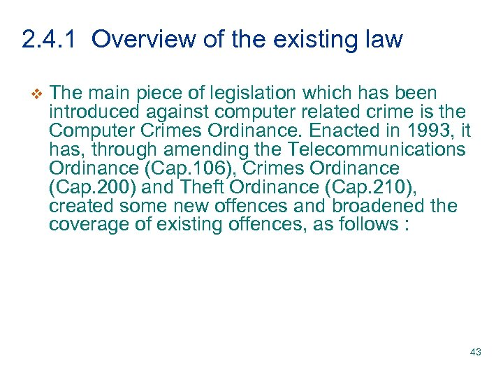 2. 4. 1 Overview of the existing law v The main piece of legislation